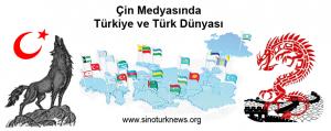 SinoTürkNews - Çin Medyasında Türkiye ve Türkler