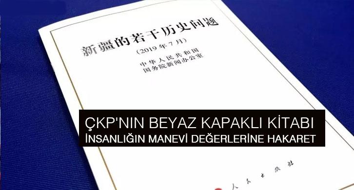 ÇKP'nin Beyaz Kapakli Kitabi İnsanliğin Manevi Değerlerine Hakaret Etmektedir