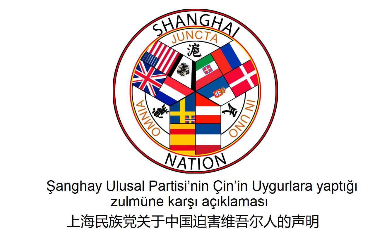 Şanghay Ulusal Partisi'nin Çin'in Uygurlara yaptığı zulmüne karşı açıklaması